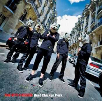 Man with a Mission -  Beef Chicken Pork (Compilation)  (2014)