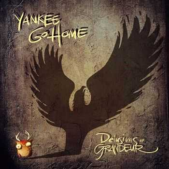 Yankee Go Home - Delusions of Grandeur  (EP) 2012
