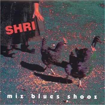Shri - Miz Blues Shooz 1999