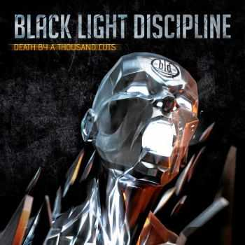 Black Light Discipline - Death By A Thousand Cuts (2014)
