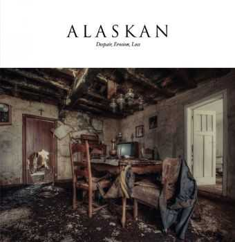 Alaskan -  Despair, Erosion, Loss (2014)
