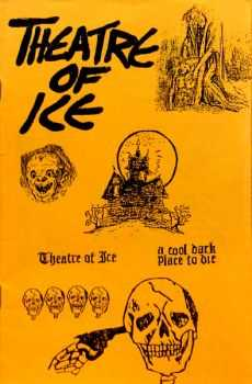 Theatre Of Ice - A Cool Dark Place To Die (1985)