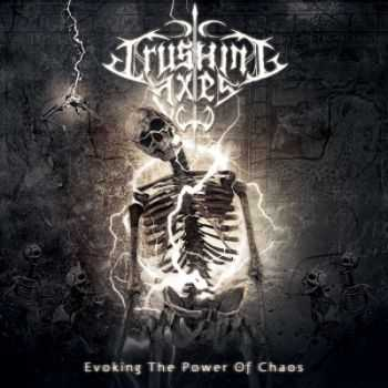 Crushing Axes - Evoking the Power of Chaos (2013)