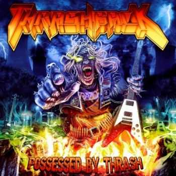 Thrashback - Possessed By Thrash (2013)