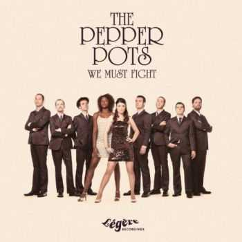 The Pepper Pots - We Must Fight (2013)