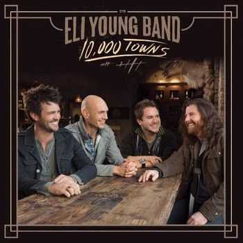 Eli Young Band - 10,000 Towns 2014
