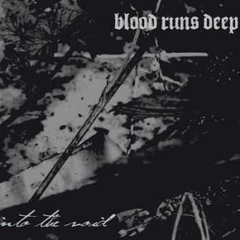 Blood Runs Deep - Into the Void (2014)