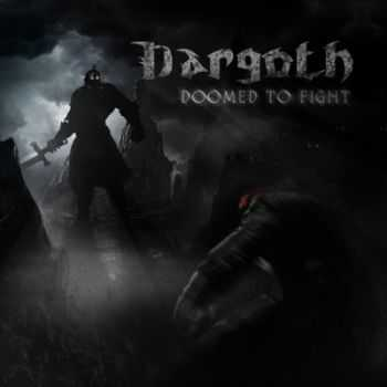 Dargoth - Doomed to Fight (2013)