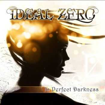 Ideal Zero - In Perfect Darkness (2014)