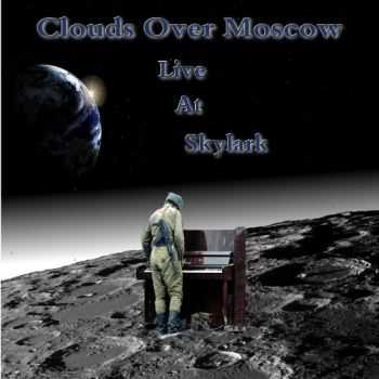 Clouds Over Moscow - Live at Skylark (2014)