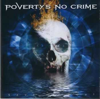 Poverty's No Crime - Save My Soul (2007)