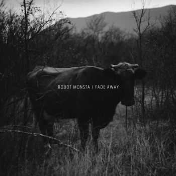Robot Monsta -  Fade Away (Single) (2014)