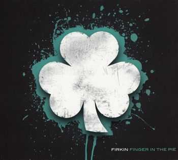 Firkin - Finger In The Pie (2014)