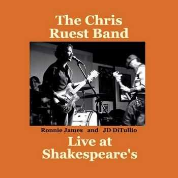 The Chris Ruest Band - Live At Shakespeare's 2014