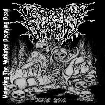Cerebral Putridity -  Molesting The Mutilated Decaying Dead [Demo] (2012)