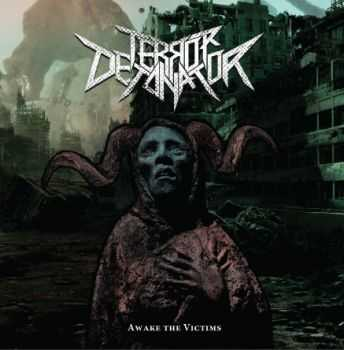 Terror Detonator  - Awake The Victims (EP) (2014)