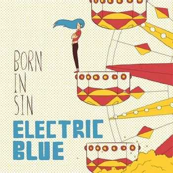 Electric Blue - Born In Sin 2014