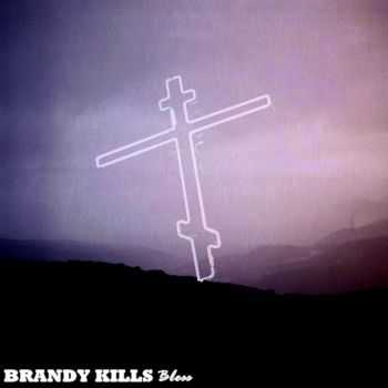 Brandy Kills - Bless (2014)
