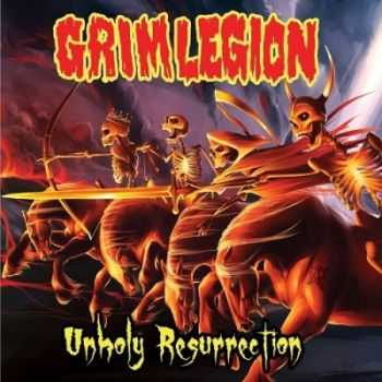 Grim Legion - Unholy Resurrection (2014)