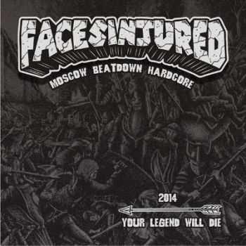 Faces Injured - Your legend will die (2014)
