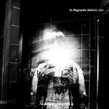 In Flagrante Delicto - Ultio (2013)