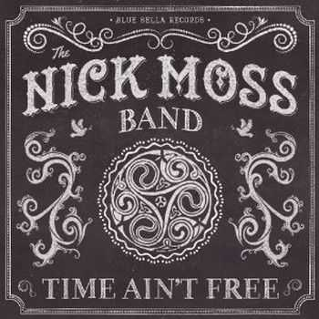 The Nick Moss Band - Time Ain't Free 2014