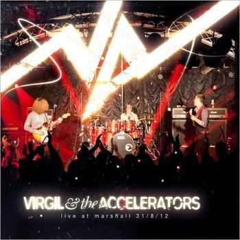 Virgil & The Accelerators - Live At Marshall 31-8-12 2013