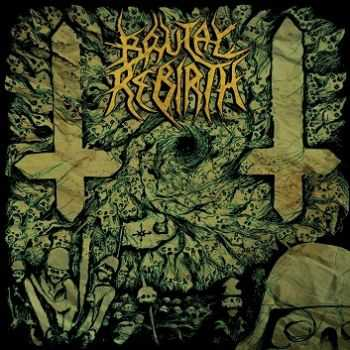 Brutal Rebirth   - ...From Despotism To Chaos  (2014)
