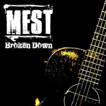 Mest - Broken Down (2014)