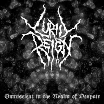 Lurid Reign - Omniscient In The Realm Of Despair (2014)