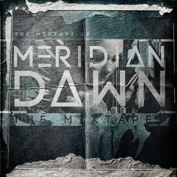Meridian Dawn - The Mixtape (EP) (2014)