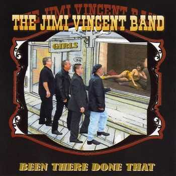 The Jimi Vincent Band - Been There Done That Wont Do That Again 2007