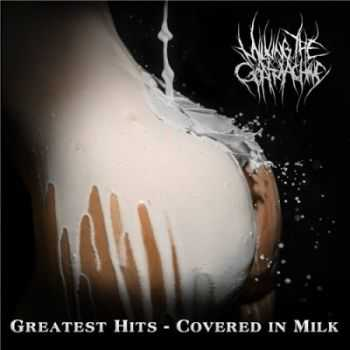 Milking The Goatmachine - Greatest Hits: Covered In Milk (2014)