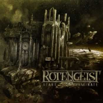 Rotengeist - Start To Exterminate (2014)