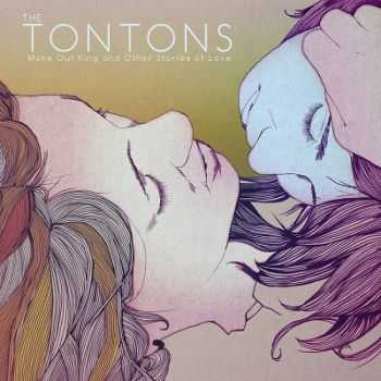 The Tontons - Make Out King and Other Stories of Love (2014)