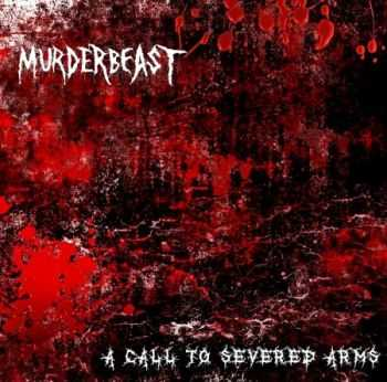 Murderbeast - A Call To Severed Arms (EP) (2014)