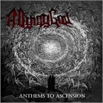A Dying God - Anthems To Ascension (EP) (2014)