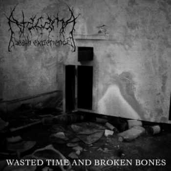 Atacama Death Experience - Wasted Time And Broken Bones (EP) (2013)