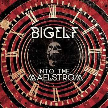 Bigelf - Into The Maelstrom [Bonus Edition] (2014) HQ