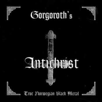 Gorgoroth - Antichrist (1996) [EP] [LOSSLESS]