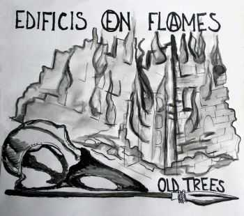 Old Trees - Edificis En Flames (2014)