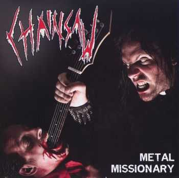 Chainsaw - Metal Missionary (2008) [LOSSLESS]