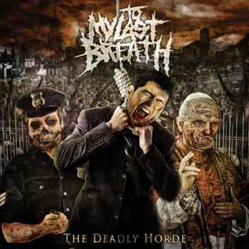To My Last Breath - The Deadly Horde (2011)