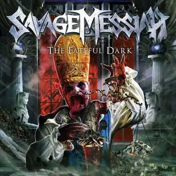 Savage Messiah - The Fateful Dark [Limited Edition] (2014)