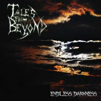 Tales From Beyond - Endless Darkness (2014)