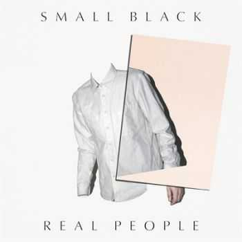 Small Black - Real People [EP](2014)