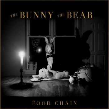 The Bunny The Bear - Food Chain (Deluxe Edition) (2014)