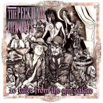 The Peckham Cowboys - 10 Tales From The Gin Palace (2014)