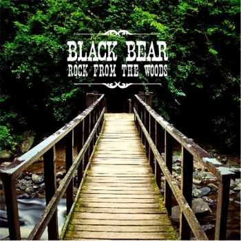 Black Bear - Rock From The Woods (2014)