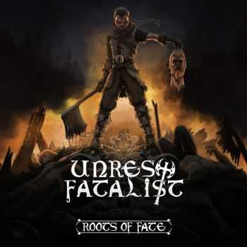 Unrest Fatalist - Roots Of Fate (2014)